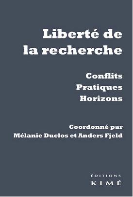 M. Duclos & Anders F. (éd.), <em>Liberté de la recherche. Conflits, pratiques, horizons</em>