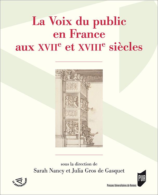 S. Nancy, J. Gros de Gasquet (dir.), La Voix du public aux XVIIe et XVIIIe s.