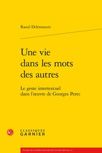 R. Delemazure, Une vie dans les mots des autres. Le geste intertextuel dans l'œuvre de Georges Perec