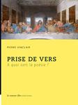 P. Vinclair, Prise de vers. A quoi sert la poésie ?