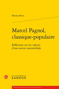 M. Brun, Marcel Pagnol, classique-populaire. Réflexions sur les valeurs d'une œuvre intermédiale