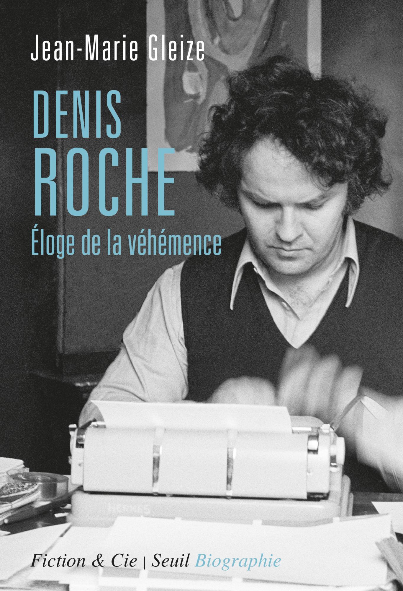 J.-M. Gleize, Denis Roche. Éloge de la véhémence