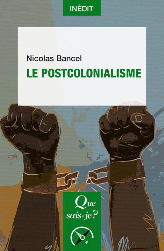 N. Bancel, Le Postcolonialisme