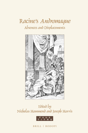 N. Hammond & J. Harris (eds), Racine's Andromaque. Absences and Displacements