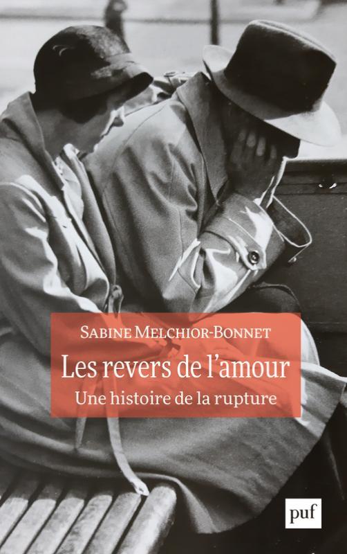 S. Melchior-Bonnet, Les revers de l'amour. Une histoire de la rupture