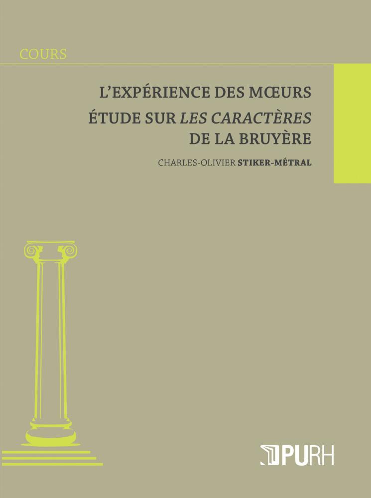 C.-O. Stiker-Métral, L'expérience des mœurs. Étude sur Les Caractères de La Bruyère
