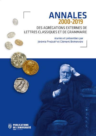 J. Pinguet et C. Barnavon, Annales des Agrégations externes de Lettres classiques et de Grammaire (2000-2019)