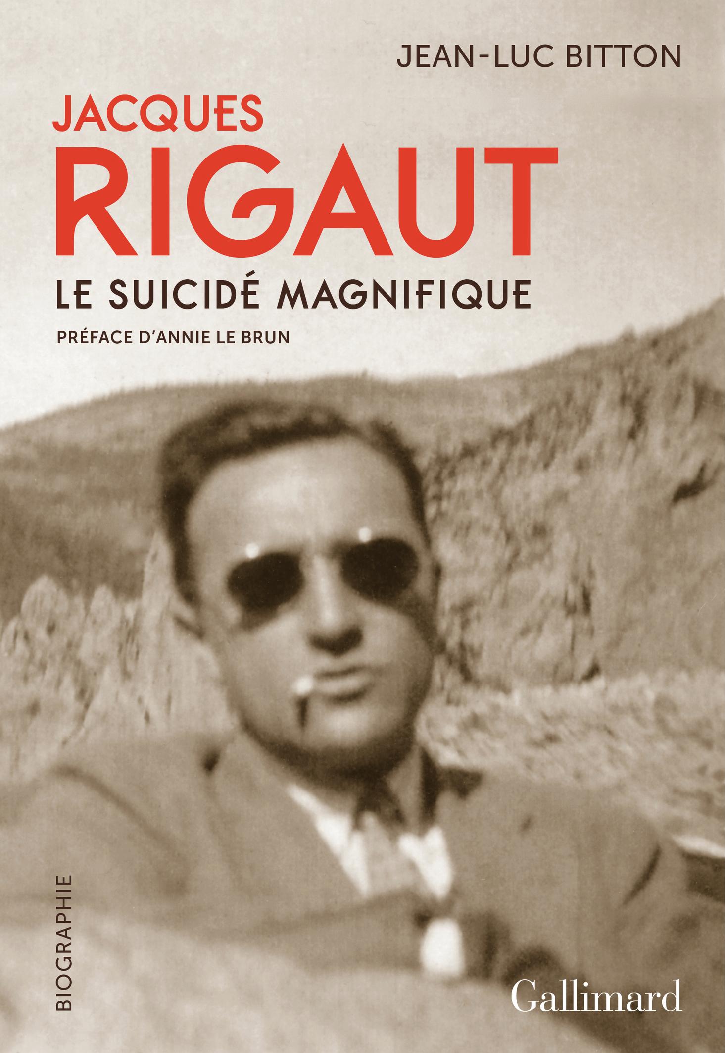 J.-L. Bitton, Jacques Rigaut. Le suicidé magnifique