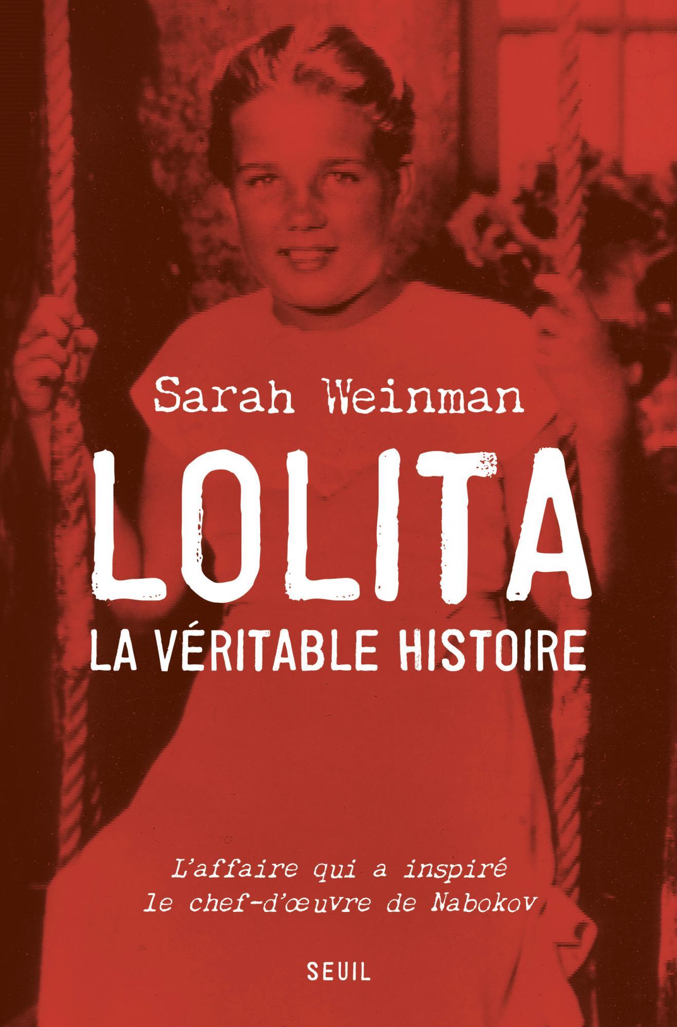 S. Weinman, Lolita, la véritable histoire. L'affaire qui a inspiré le chef-d'oeuvre de Nabokov
