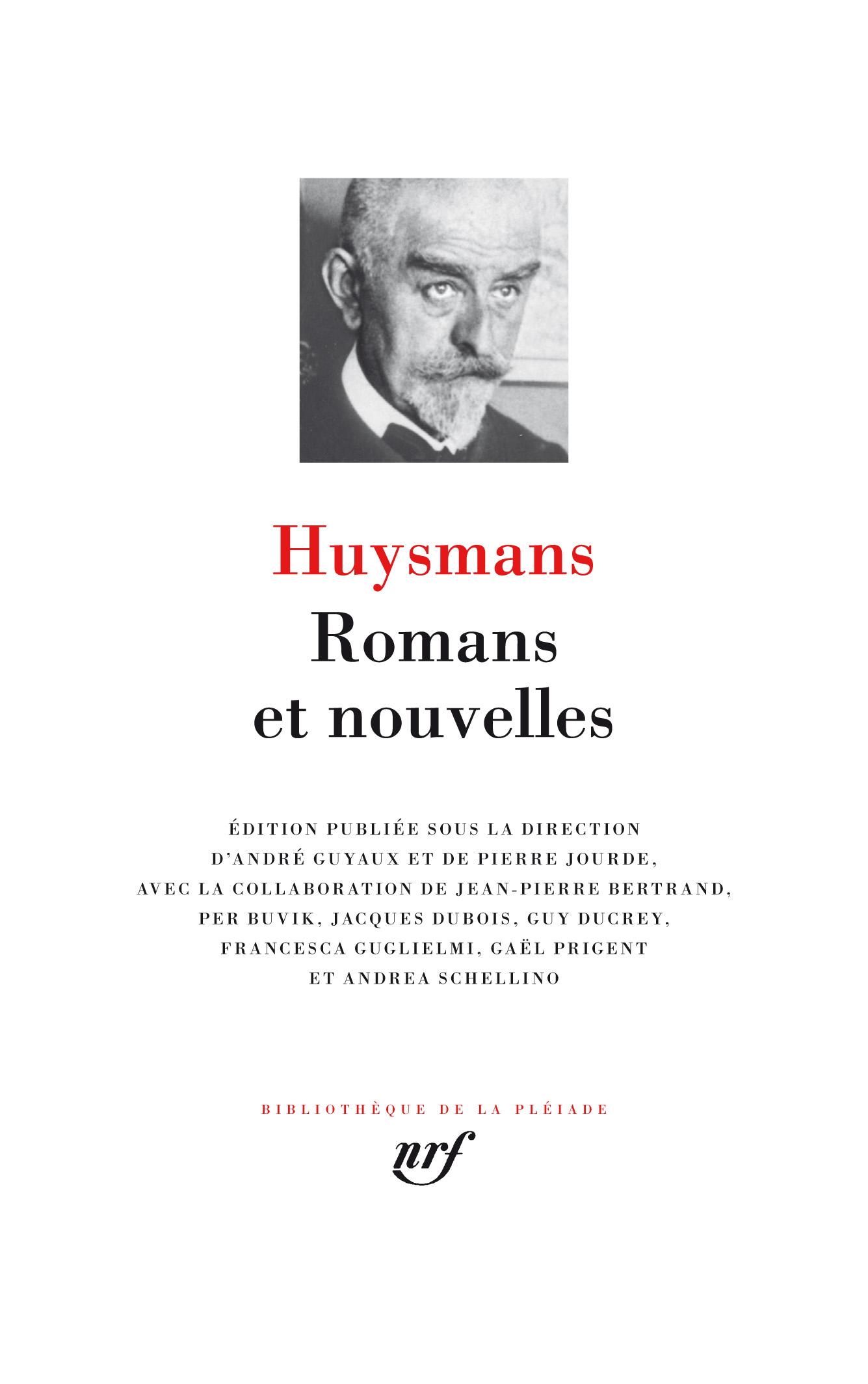 J.-K. Huysmans, Romans et nouvelles (éd. A. Guyaux et P. Jourde)