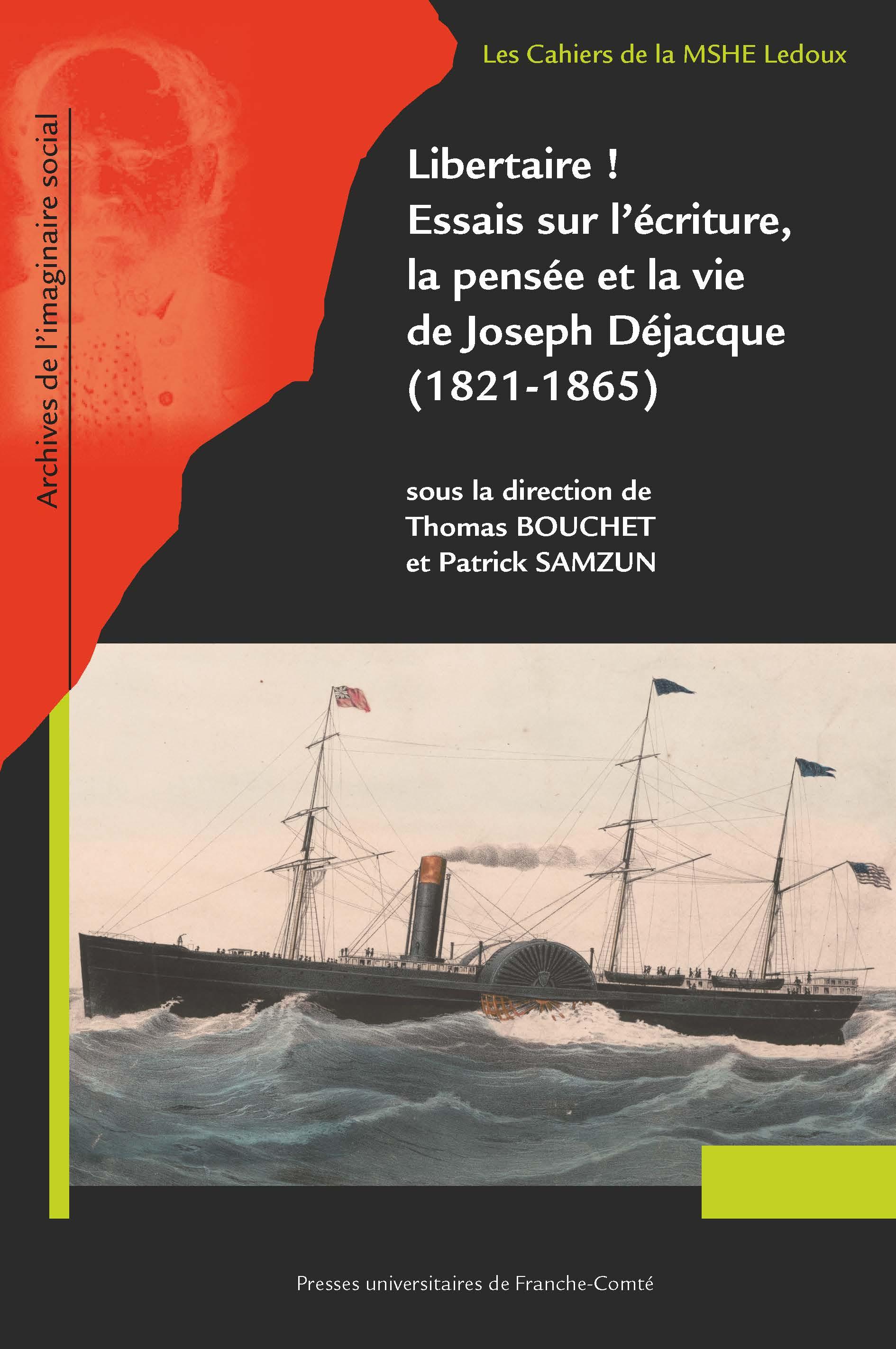 T. Bouchet et P. Samzun (dir.), Libertaire ! Essais sur l'écriture, la pensée et la vie de Joseph Déjacque (1821-1865)
