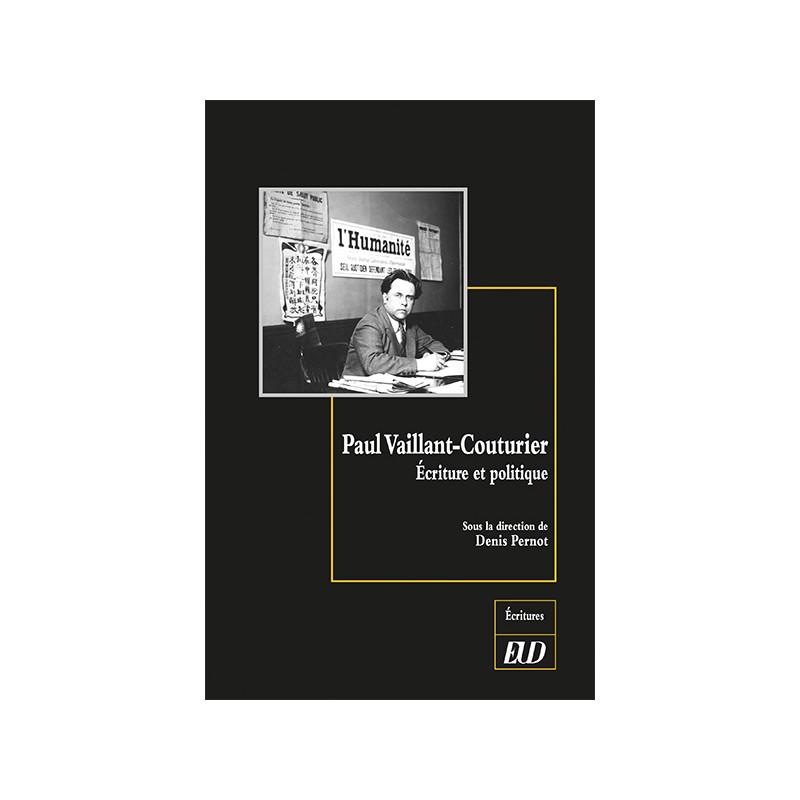 D. Pernot (dir.), Paul Vaillant-Couturier. Écriture et politique