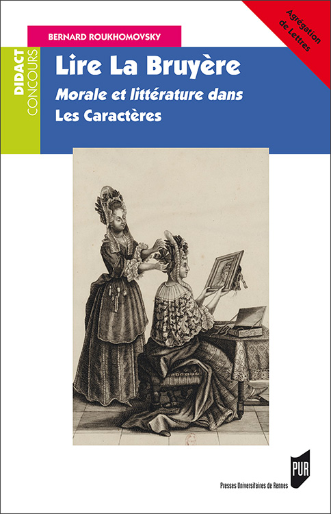 B. Roukhomovsky, Lire La Bruyère. Morale et littérature dans Les Caractères