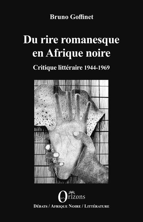 B. Goffinet, Du rire romanesque en Afrique noire. Critique littéraire 1944-1968