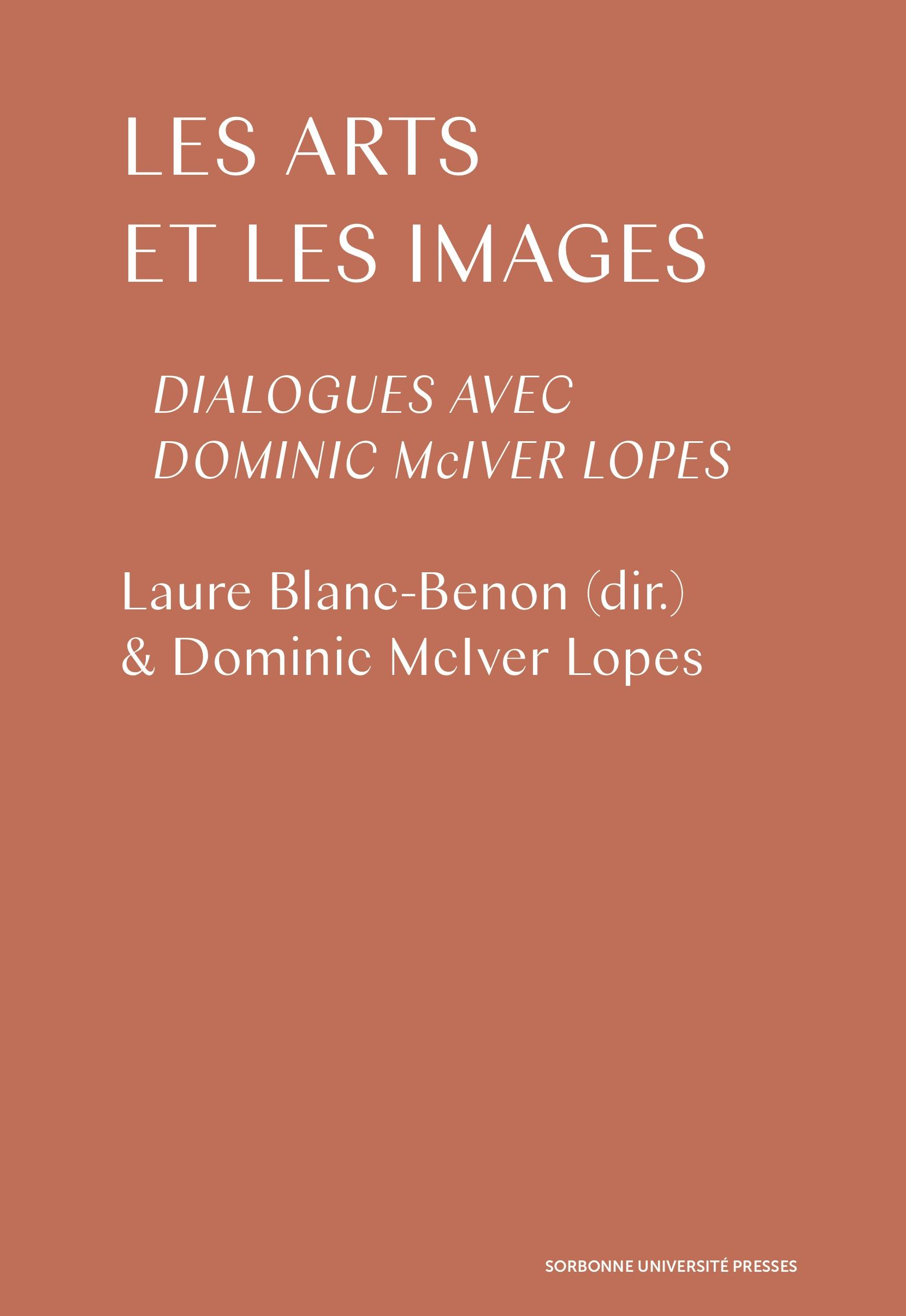 L. Blanc-Benon (dir.), Les Arts et les images. Dialogues avec Dominic McIver Lopes