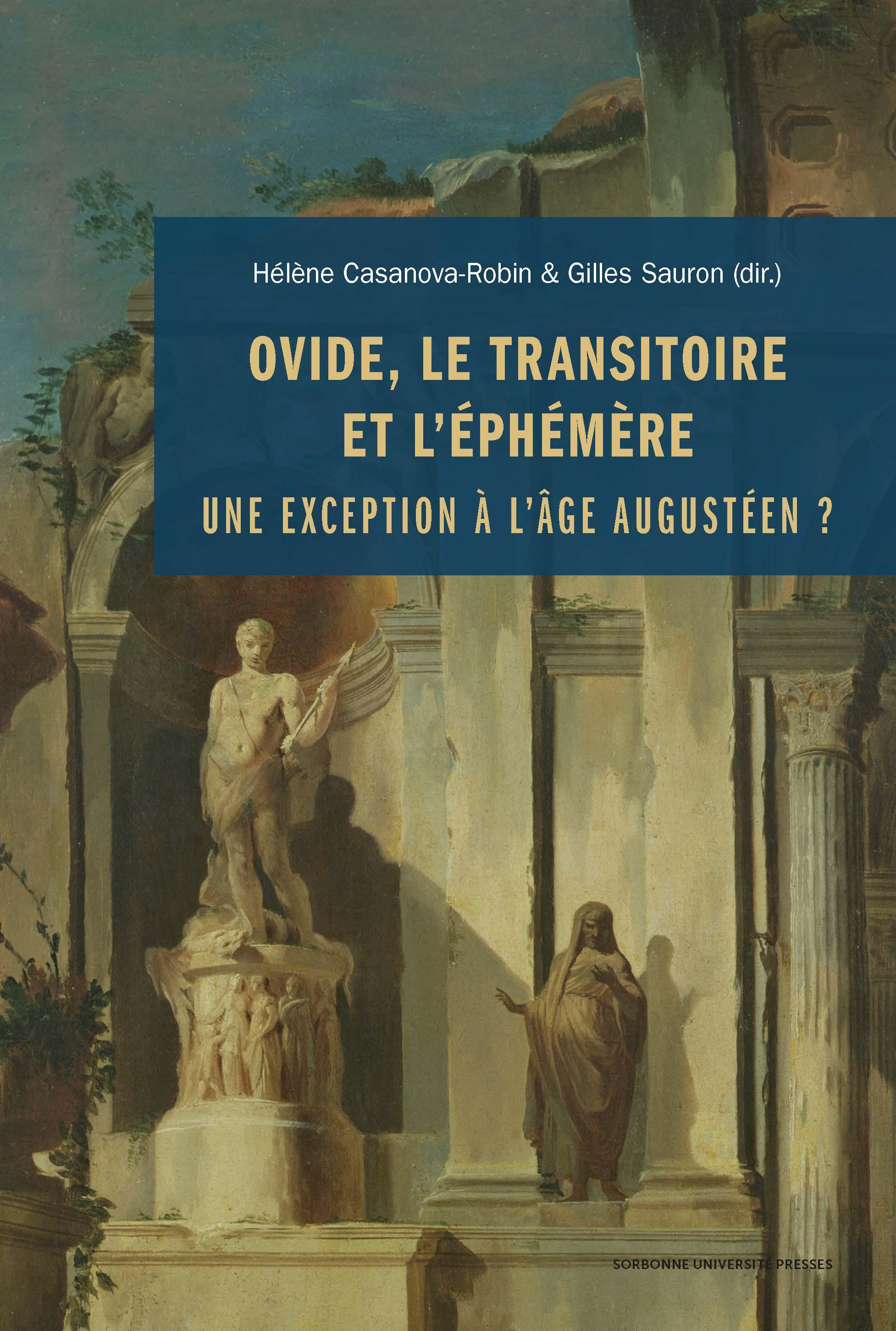 H. Casanova-Robin, G. Sauron (dir.), Ovide, le transitoire et l'éphémère. Une exception à l'âge augustéen?