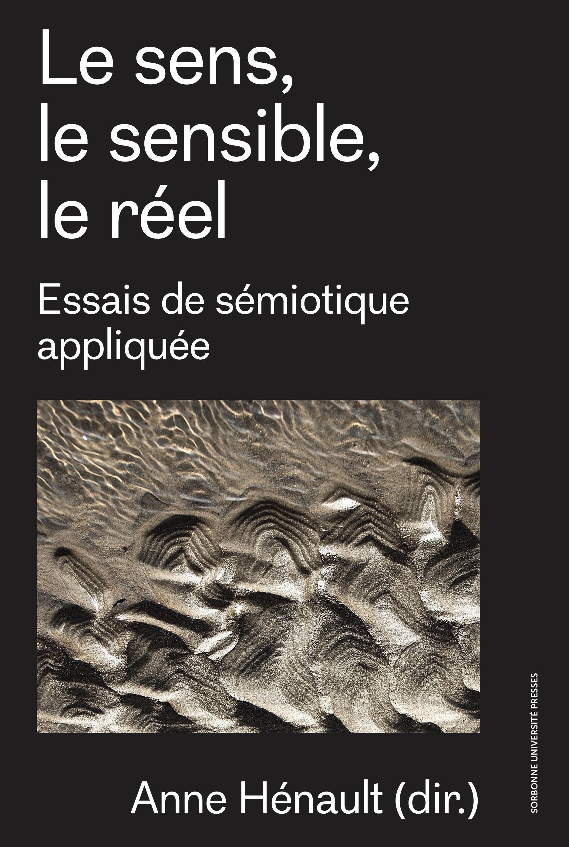 A. Hénault, Le sens, le sensible, le réel. Essais de sémiotique appliquée