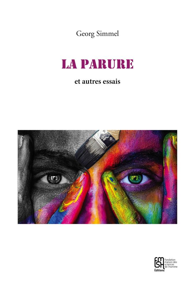 G. Simmel, La Parure et autres essais (éd. et trad. M. Collomb, Ph. Marty, F. Vinas)