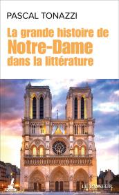 P. Tonazzi, La grande histoire de Notre-Dame dans la littérature