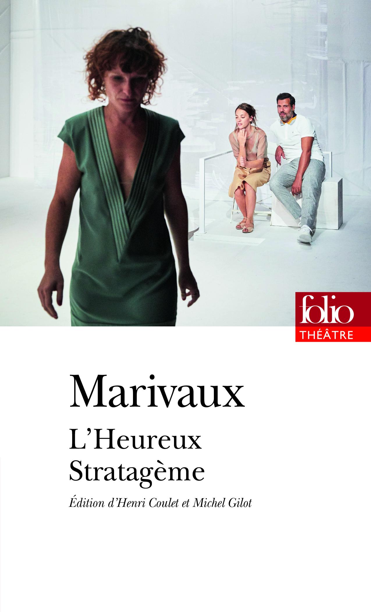 Marivaux, L'Heureux stratagème (éd. H. Coulet, M. Gilot, Folio Théâtre)