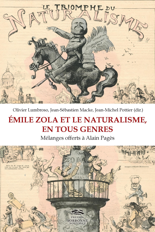 O. Lumbroso, J-S. Macke et J-M. Pottier (dir.), Émile Zola et le naturalisme, en tous genres. Mélanges offerts à Alain Pagès