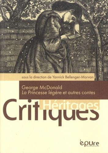 G. MacDonald, La Princesse légère et autres contes (éd. Y. Bellenger-Morvan)