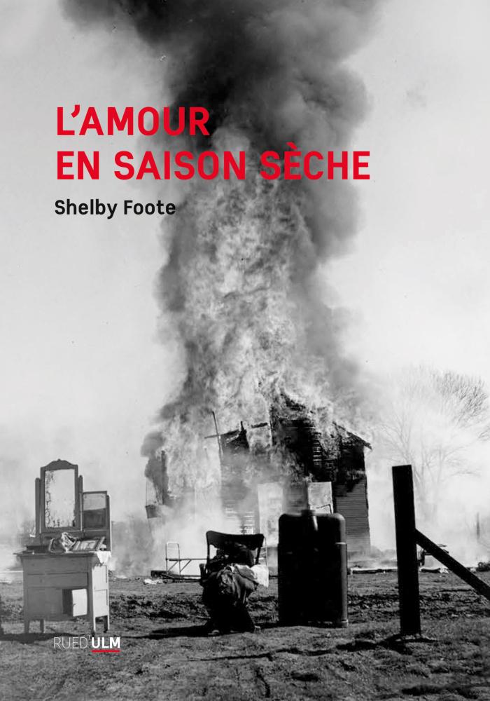 S. Foote, L'Amour en saison sèche (éd. et trad. Paul Carmignani)