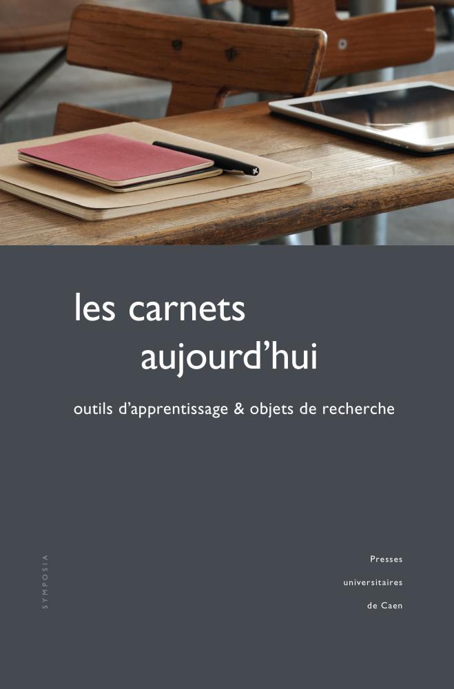 S. Hébert-Loizelet, E. Ouvrard, Les carnets aujourd'hui. Outils d'apprentissage et objets de recherche