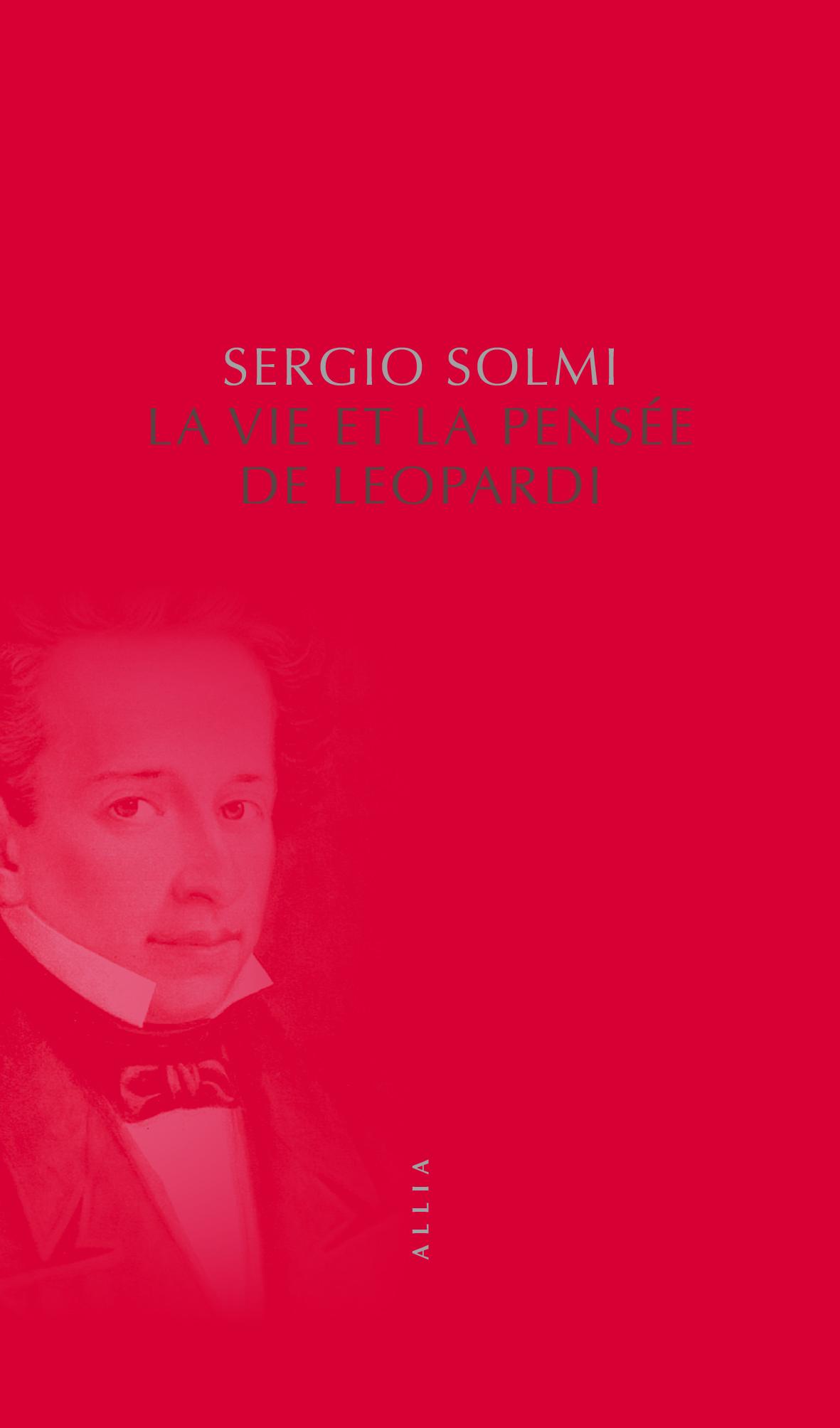 S. Solmi, La Vie et la pensée de Leopardi