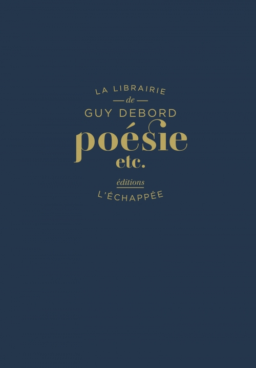 G. Debord, Poésie, etc. (éd. L. Le Bras)