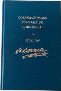 Laurent Angliviel de La Beaumelle, Correspondance générale de La Beaumelle, janvier 1764 - décembre 1766