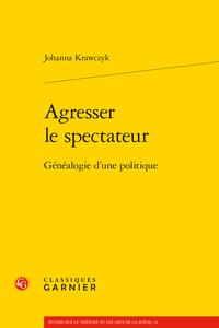 J. Krawczyk, Agresser le spectateur. Généalogie d'une politique