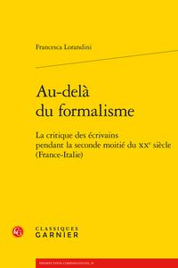 F. Lorandini, Au-delà du formalisme. La critique des écrivains pendant la seconde moitié du XXe siècle (France-Italie)