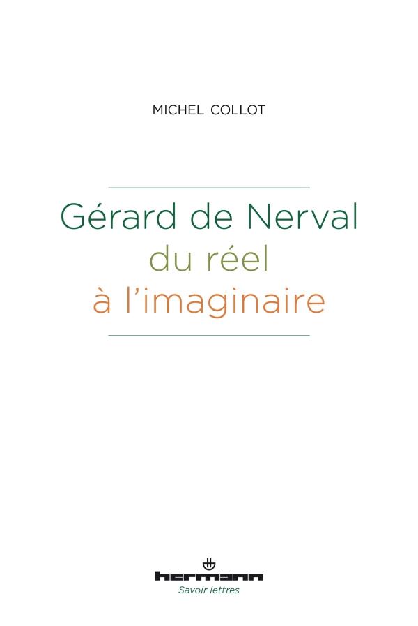 M. Collot, Gérard de Nerval, du réel à l'imaginaire