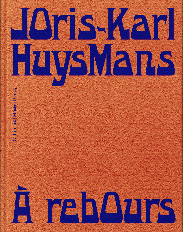 J.-K. Huysmans, À Rebours (éd. illustrée A. Guyaux et S. Guéguan)