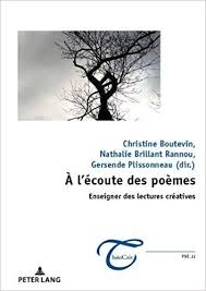 N. Brillant Rannou, C. Boutevin et G. Plissonneau (éd.), À l'écoute des poèmes : enseigner des lectures créatives