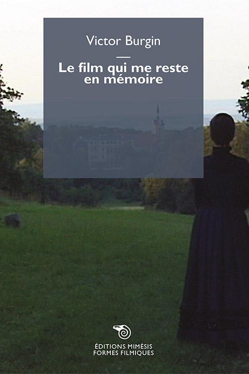 V. Burgin, Le film qui me reste en mémoire