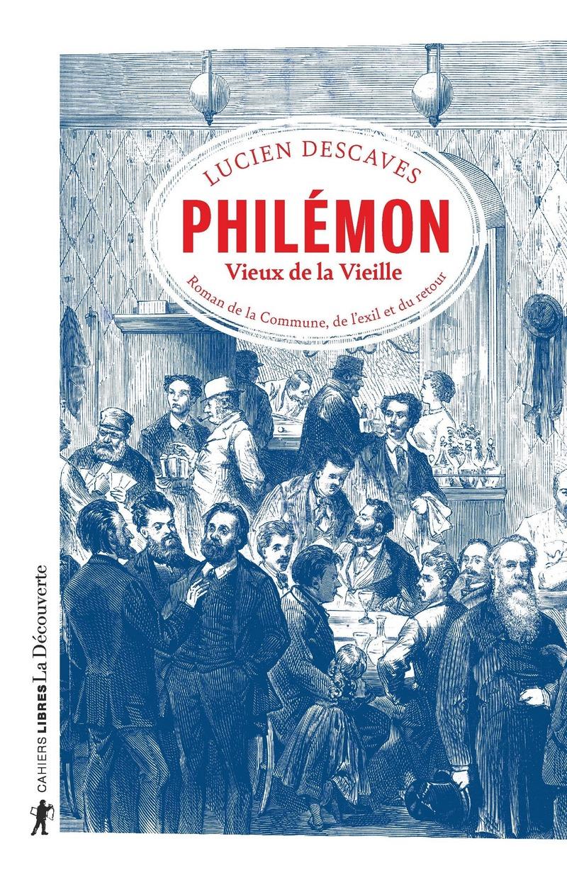 L. Descaves, Philémon, Vieux de la Vieille. Roman de la Commune, de l'exil et du retour (1913)