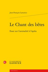 J.-F. Lattarico, Le Chant des bêtes. Essai sur l'animalité à l'opéra.
