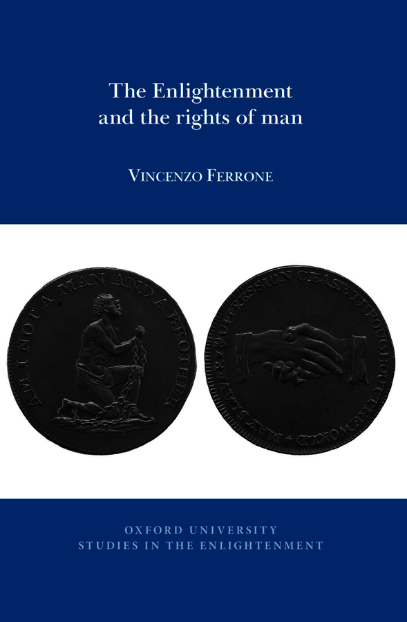 V. Ferrone, The Enlightenment and the Rights of Man