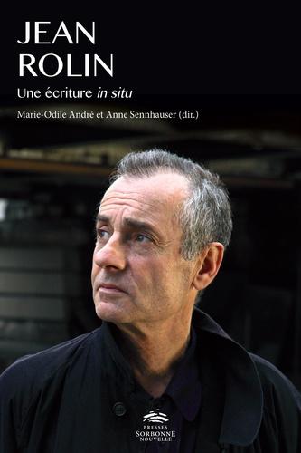 M.-O. André, A. Sennhauser, Jean Rolin, une écriture in situ