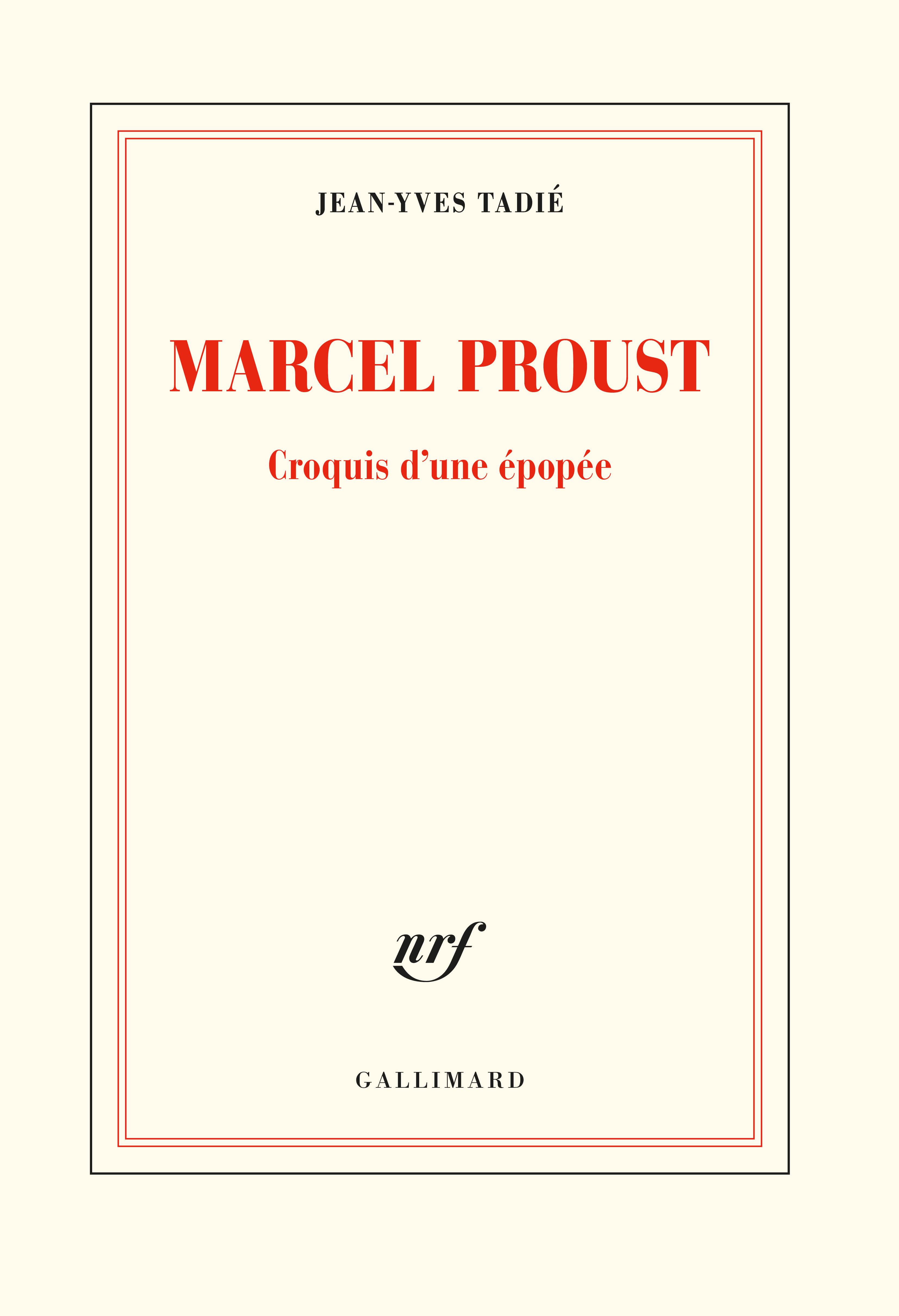 J.-Y. Tadié, Marcel Proust. Croquis d'une épopée