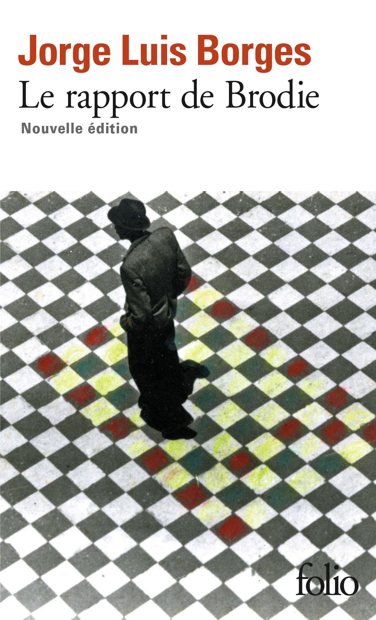 J. L. Borges, Le Rapport de Broglie (nouvelle éd.)