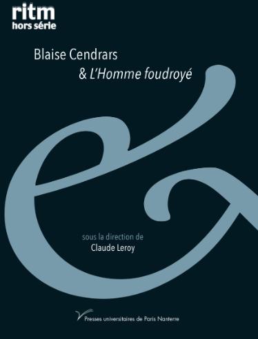 Cl. Leroy (dir.), Blaise Cendrars et L'Homme foudroyé