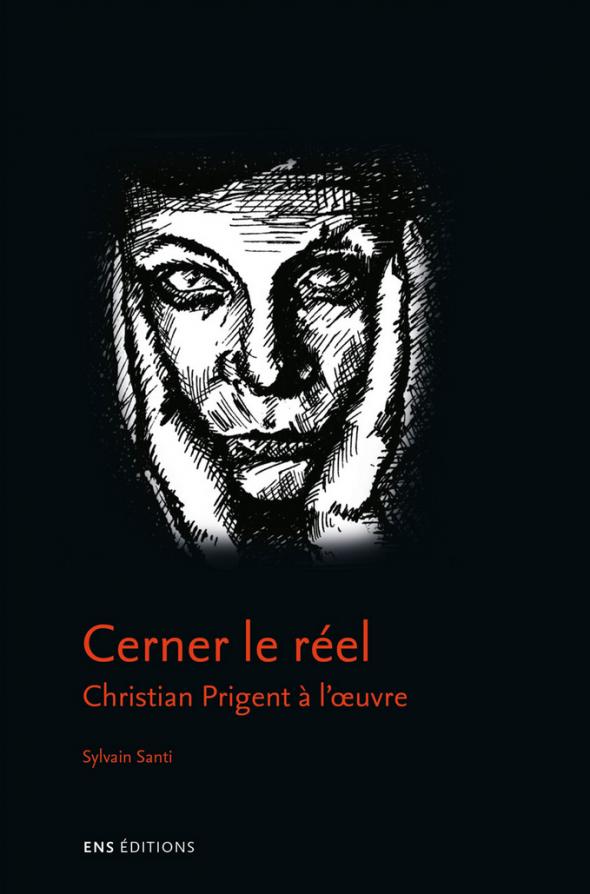 S. Santi, Cerner le réel, Christian Prigent à l'œuvre