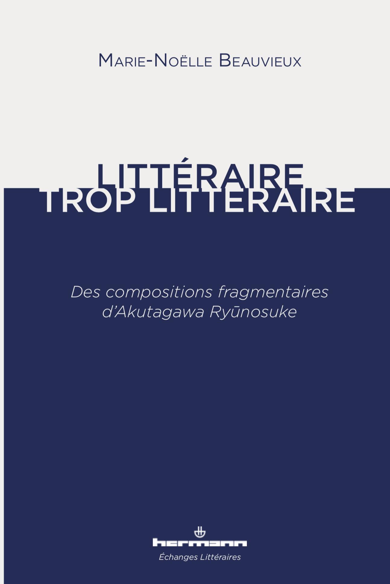 M.-N. Beauvieux, Littéraire, trop littéraire, des compositions fragmentaires d'Akutagawa Ryūnosuke