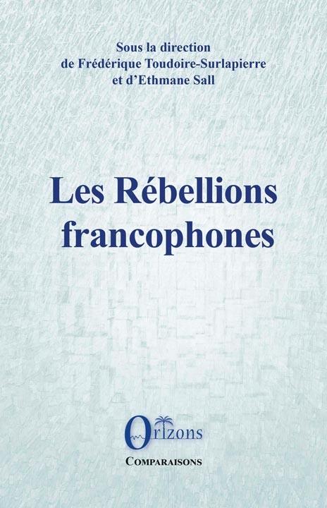 F. Toudoire-Surlapierre, E. Sall (dir.), Les Rébellions francophones