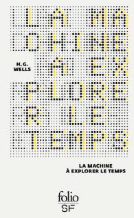 H. G. Wells, La Machine à explorer le temps (trad. H.-D. Davray)