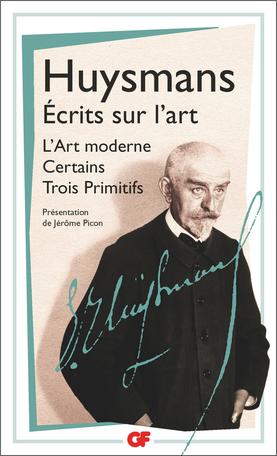 J.-K. Huysmans, Ecrits sur l'art (éd. J. Picon)