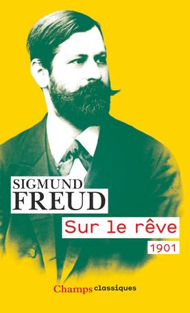 S. Freud, Sur le rêve (nouvelle éd.)